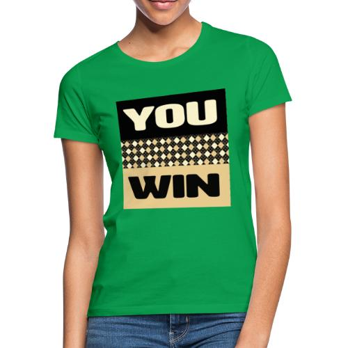 you win 1 - Women's T-Shirt