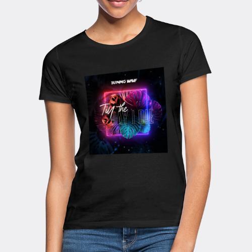 Burning Wave - Till the day I die - T-shirt Femme