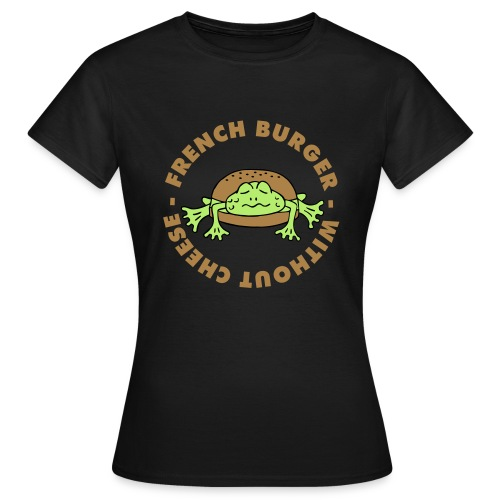 Froschburger French Burger Fastfood Frog ohne Käse - Frauen T-Shirt