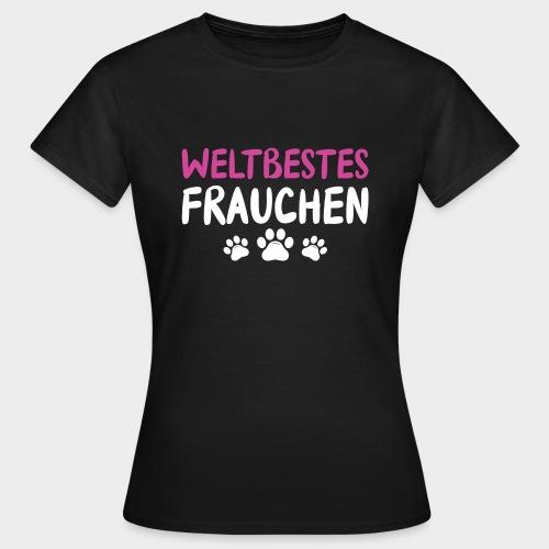 Weltbestes Frauchen Hundeliebe Hund - Frauen T-Shirt