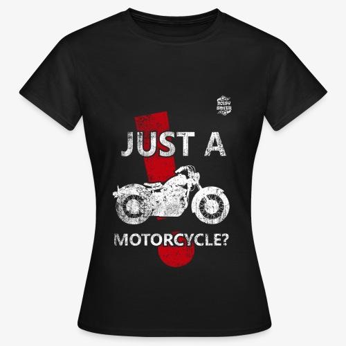 JustAMotorcycle2 - Camiseta mujer