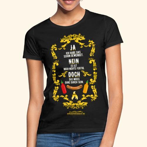 coole Geschenkidee: lustiges Grillsprüche-Shirt - Frauen T-Shirt
