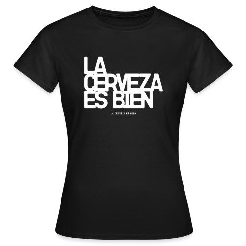 la cerveza es bien - Camiseta mujer