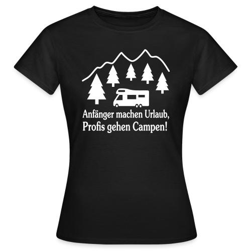 Camping Geschenk Campen Gehen Urlaub Spruch - Frauen T-Shirt
