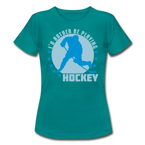 id_rather_be_playing_hock - Women's T-Shirt