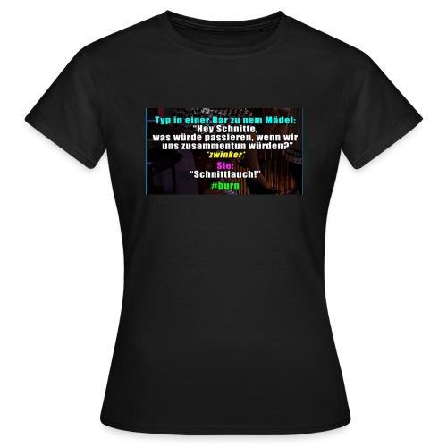SchnitLauch - Frauen T-Shirt