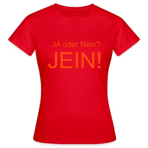 JEIN! - Frauen T-Shirt
