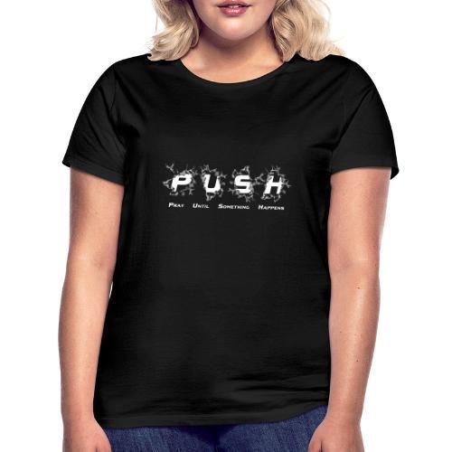 PUSH WHITE TEE - Frauen T-Shirt