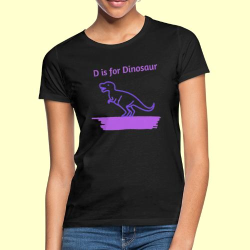 D is for Dinosaur - Camiseta mujer