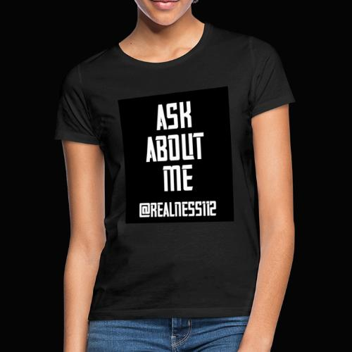 Ask About Me!! Truth T-Shirts!! #Woke #AskAboutMe - Women's T-Shirt