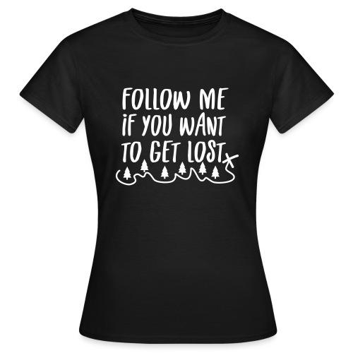 Outdoor Natur Wandern Geschenk Spruch - Frauen T-Shirt