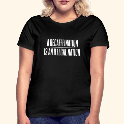 Decaf - Women's T-Shirt