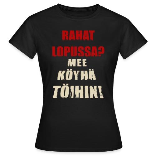 Mee töihin... - Naisten t-paita