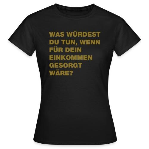 Grundeinkommen BGE - Frauen T-Shirt