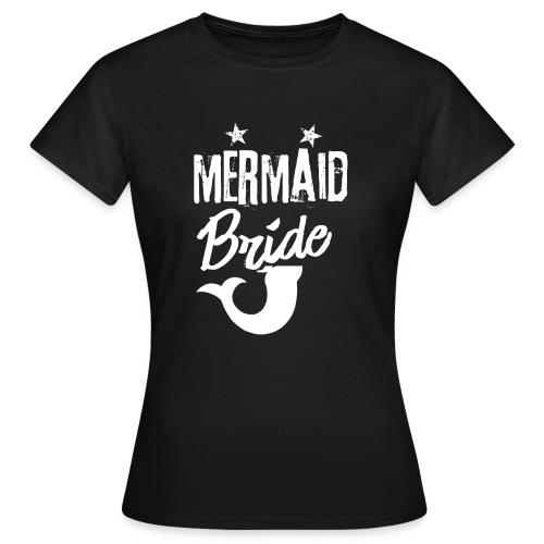Meerjungenfrau Braut - Frauen T-Shirt