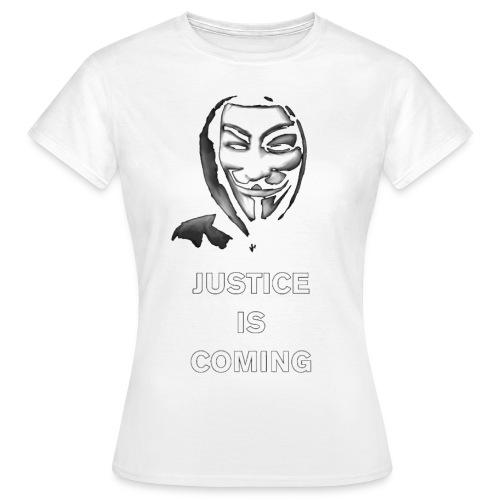 justice is coming - Naisten t-paita