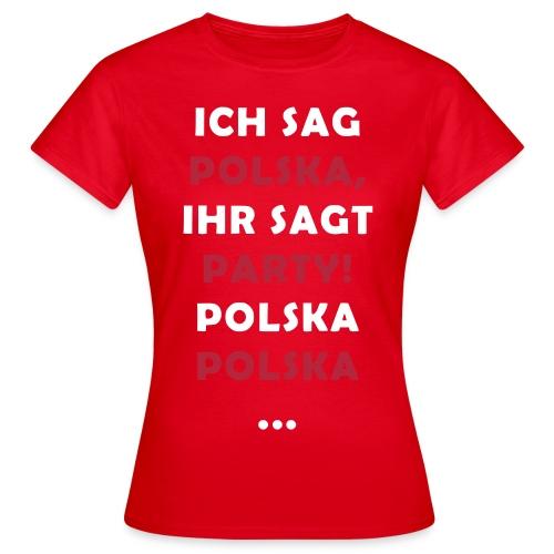 Polska Party 2.0 / Die Party-Geschenkidee! - Frauen T-Shirt