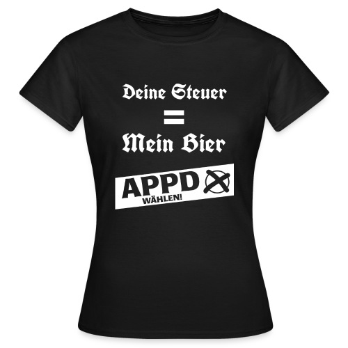 Deine Steuer ist mein Bier2 - Frauen T-Shirt