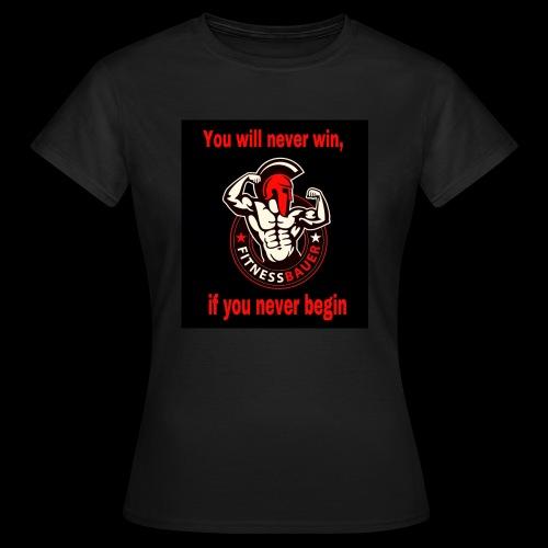 You will never win - Frauen T-Shirt