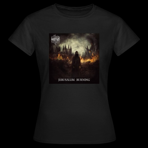 Jerusalem Burning - Women's T-Shirt