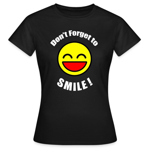 dont forget to smile v2 - Women's T-Shirt