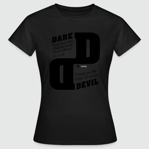 dare - Vrouwen T-shirt
