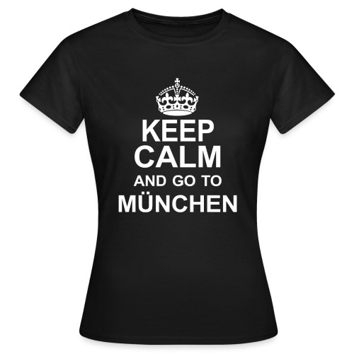 Keep Calm_München - Women's T-Shirt