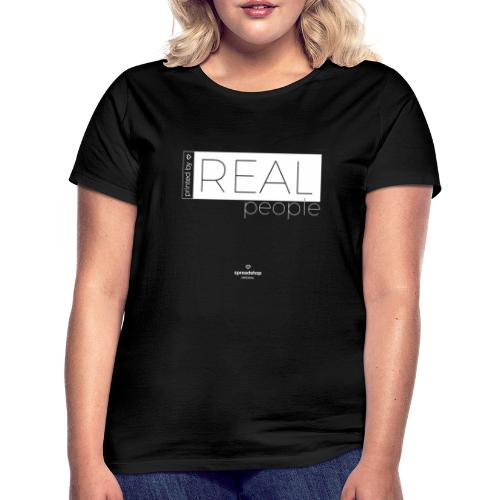 Real in white - Women's T-Shirt