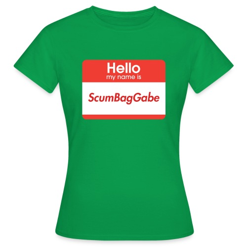 Hello My Name Is ScumBagGabe - Women's T-Shirt