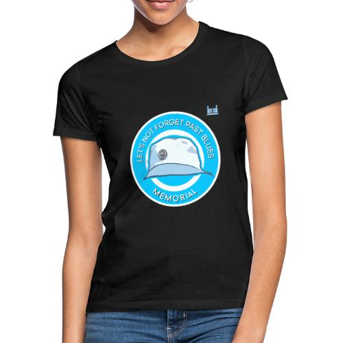 Let's Not Forget Past Blue's - Women's T-Shirt