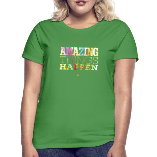 Amazing Things Happen - Simplified - Women's T-Shirt