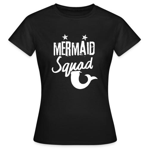 Meerjungfrau-Trupp-Kader - Frauen T-Shirt
