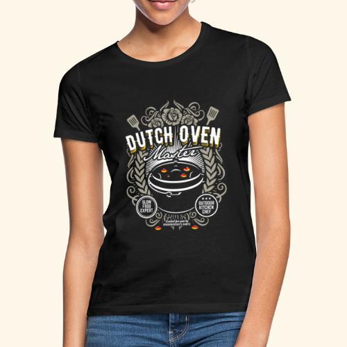 Dutch Oven T Shirt Dutch Oven Master - Frauen T-Shirt