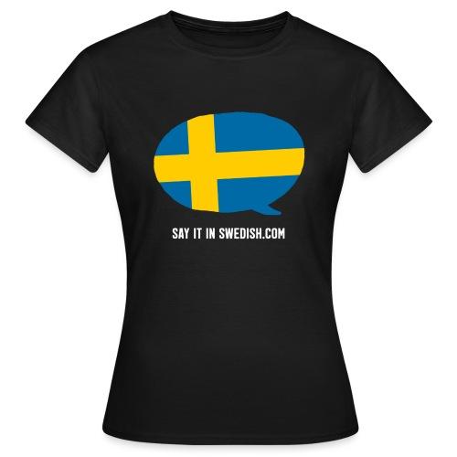 Say it in Swedish - Women's T-Shirt
