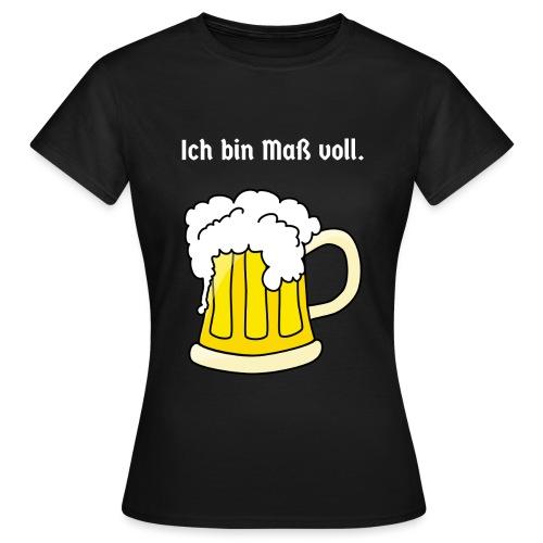 ICH BIN MASS VOLL - Frauen T-Shirt