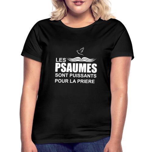 les psaumes sont puissants pour la prière en blanc - T-shirt Femme
