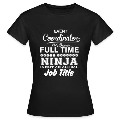 Event coordinator - Vrouwen T-shirt