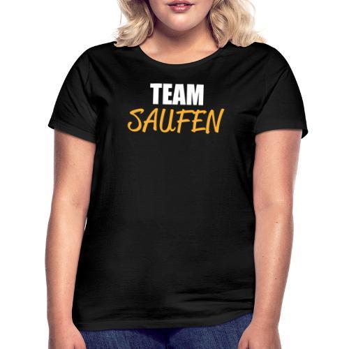 Team saufen Shirt - Frauen T-Shirt