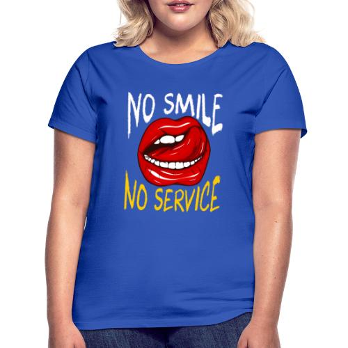 No Smile No Service - T-shirt dam