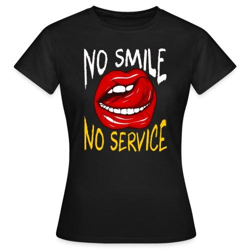 No Smile No Service - T-shirt dam