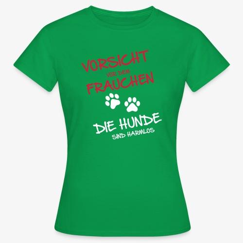 Vorsicht Frauchen - Hunde - Frauen T-Shirt