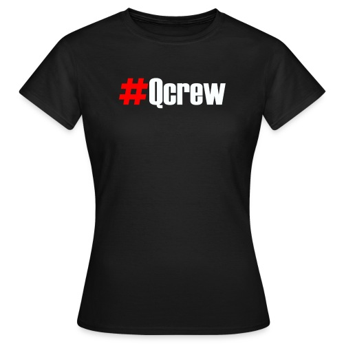 #Qcrew - Women's T-Shirt