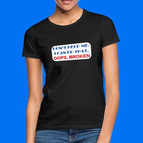 I CAN DO THAT - Frauen T-Shirt