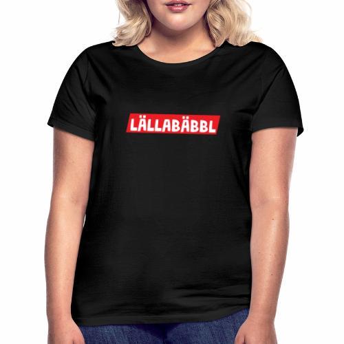 Lällabäbbl - Frauen T-Shirt