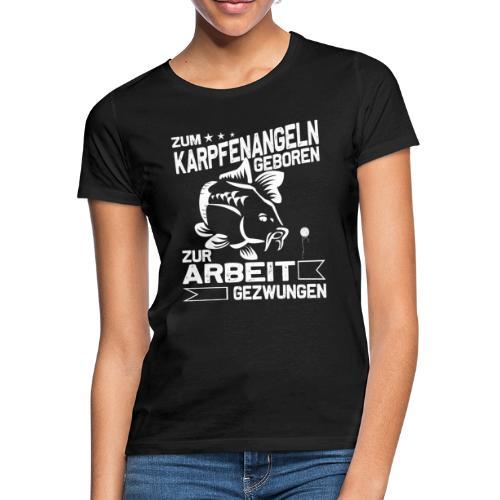 Zum Karpfenangeln geboren, Karpfen Angler - Frauen T-Shirt