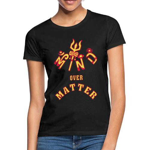 Mind over Matter - Dame-T-shirt