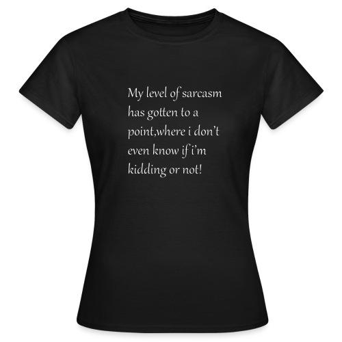 Sarcasm - Vrouwen T-shirt