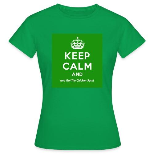 Keep Calm and Get The Chicken Sarni - Green - Women's T-Shirt