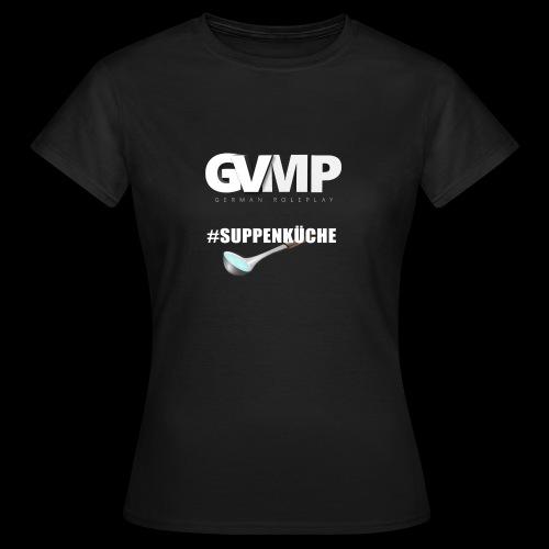 #Suppenküche - Frauen T-Shirt