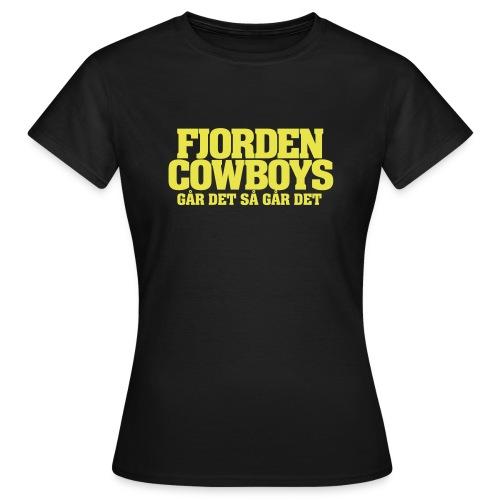 FJORDEN COWBOYS ga r det - T-skjorte for kvinner